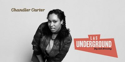 LAS Underground Presents Chandler Carter Live @ Big Ash!