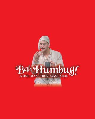 Bah Humbug: A One Man Christmas Carol