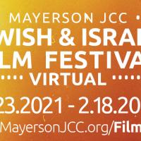 Mayerson JCC Jewish & Israeli Film Festival: A...