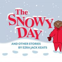 """""""The Snowy Day & Other Stories"""" FREE Virtual Show by Cincinnati Playhouse in the Park"""