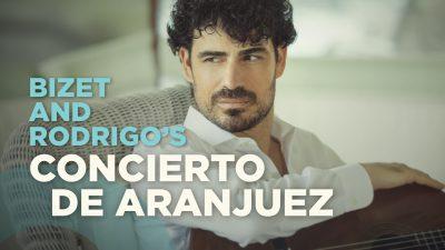 Bizet & Rodrigo's Concierto De Aranjuez at Mus...