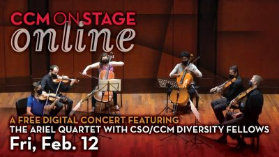 """CCMONSTAGE ONLINE: """"Joining Hands"""" with the Ariel Quartet and CSO/CCM Diversity Fellows"""