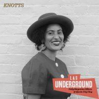 LAS Underground presents KNOTTS