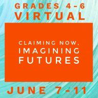 Summer Camp 2021 Grades 4-6 VIRTUAL Offering