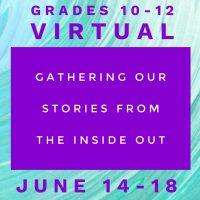 Summer Camp 2021 Grades 10-12 VIRTUAL Offering