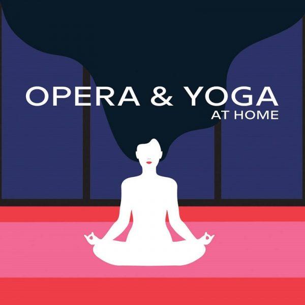 Opera and Yoga at Home