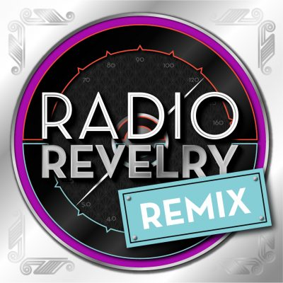 Radio Revelry Remix In-Person and Virtual Watch Pa...