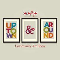 Uptown and Around: Community Art Show