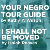 Double Bill: Your Negro Tour Guide / I Shall Not Be Moved