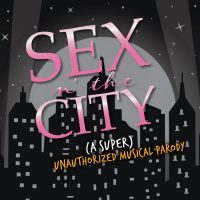 Sex n' the City: A (Super Unauthorized) Musical Parody