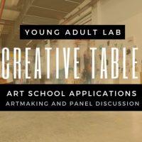 Creative Table: Art School Applications